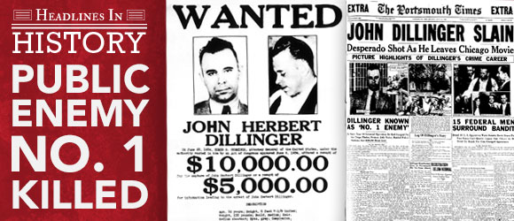 John Dillinger Killed: July 22, 1934