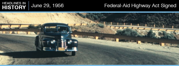 Headlines in History: Federal-Aid Highway Act