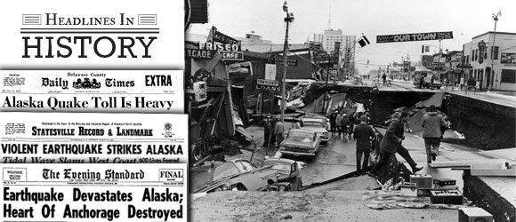Headline in History - Good Friday Earthquake Hits Anchorage, Alaska