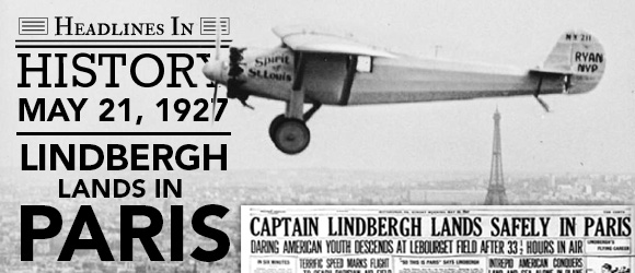 Lindbergh Completes His Transatlantic Flight: May 21, 1927