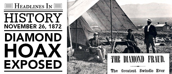 The Great Diamond Hoax Is Revealed: November 25, 1872