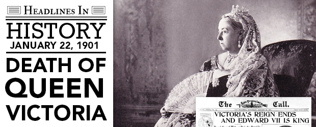 Death of Queen Victoria: January 22, 1901