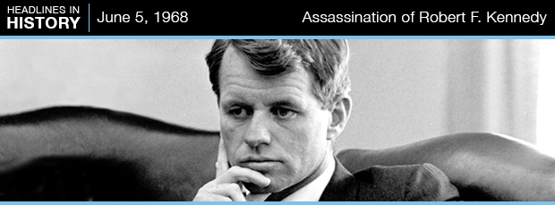 Robert F. Kennedy Fatally Shot: June 5, 1968
