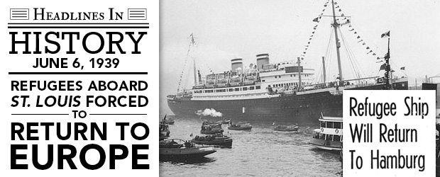 St. Louis Refugee Ship Forced to Return to Europe: June 6, 1939