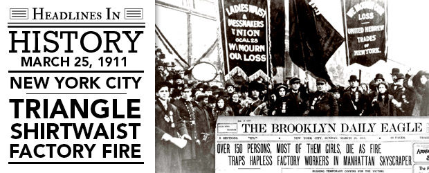 Triangle Shirtwaist Factory Fire: March 25, 1911