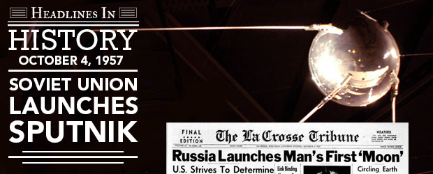 Soviet Union Launches Sputnik: October 4, 1957